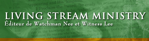Living Stream Ministry - Éditeur de Watchman Nee et Witness Lee